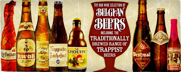 Try our wide selection of Belgian Beers including the traditionally brewed range of Trappist beers