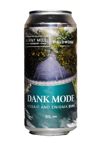 Dank Mode (w/Fieldwork)